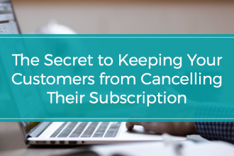 Prevent Customers from Cancelling Their Subscription