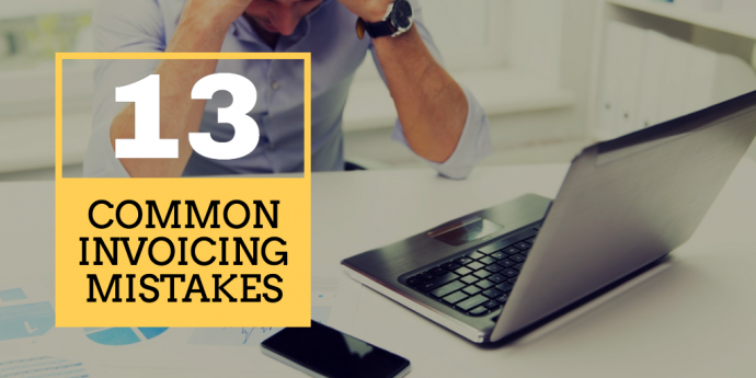 13 common invoicing mistakes small businesses should avoid in 2017