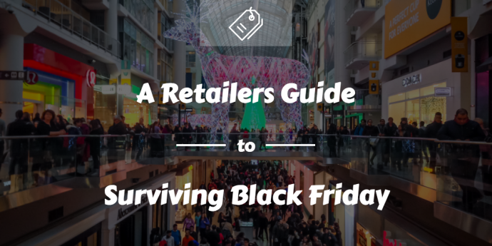 a retailers guide to surviving black friday