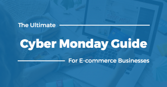 Cyber Monday Guide for Ecommerce Businessees