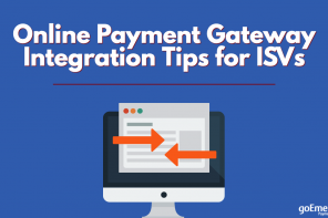 Online Payment Gateway Integration Tips for ISVs