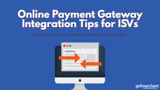 Online Payment Gateway Integration Tips for ISVs