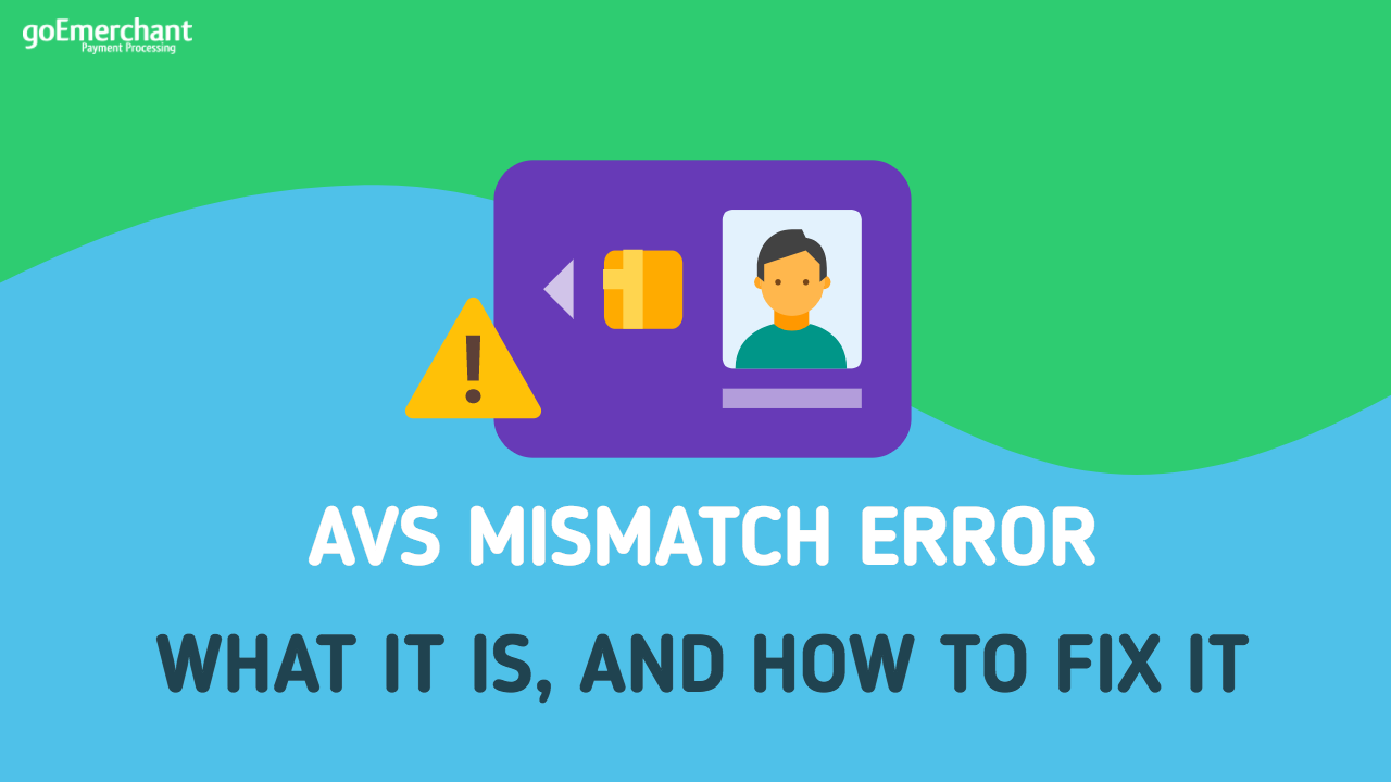 What Is an AVS Mismatch Error? (And How To Fix It in 2019)