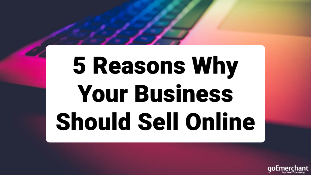 5 reasons why your business should sell online